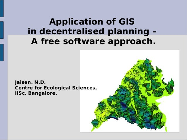 Application of GIS in decentralised planning – A free software approach