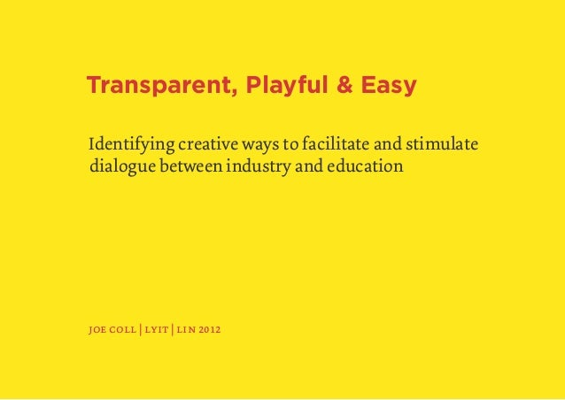 Transparent, Playful & Easy                    Identifying creative ways to facilitate and stimulate                    di...