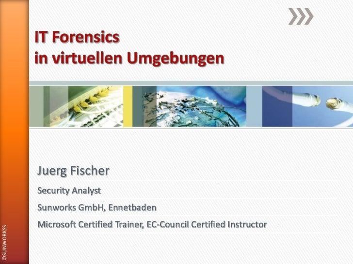Juerg Fischer             Security Analyst             Sunworks GmbH, Ennetbaden             Microsoft Certified Trainer, ...