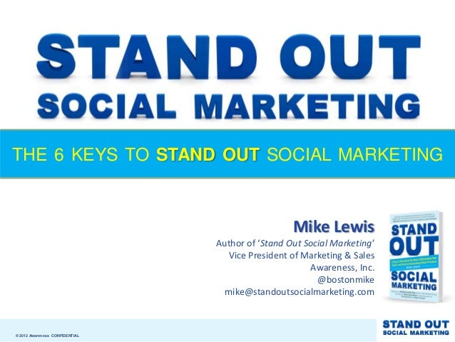 THE 6 KEYS TO STAND OUT SOCIAL MARKETING                                                  Mike Lewis                      ...