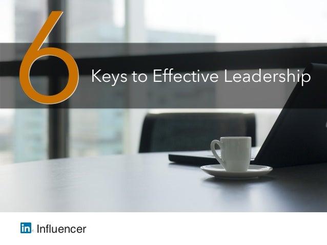 6 Keys to Effective Leadership