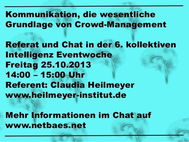 Kommunikation, die wesentliche Grundlage von Crowd-Management Referat und Chat in der 6. kollektiven Intelligenz Eventwoch...