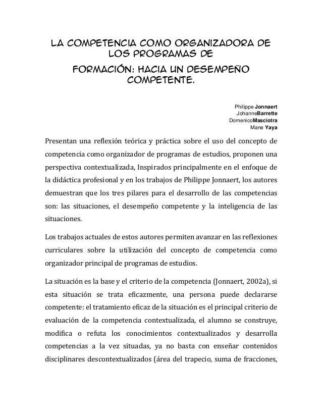 La competencia como organizadora de los programas de formación: hacia un desempeño competente.  Philippe Jonnaert JohanneB...