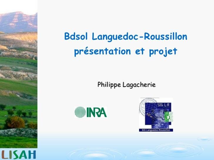 Bdsol Languedoc-Roussillon présentation et projet Philippe Lagacherie