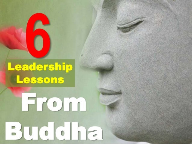 6leadershiplessonsfrombuddha 120511085940-phpapp01