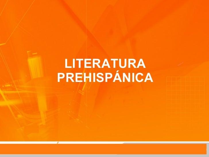 LITERATURAPREHISPÁNICA