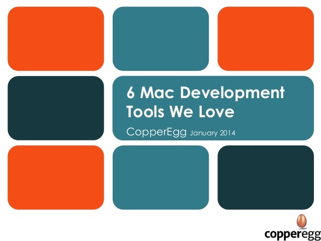 6 Mac Development Tools We Love CopperEgg January 2014