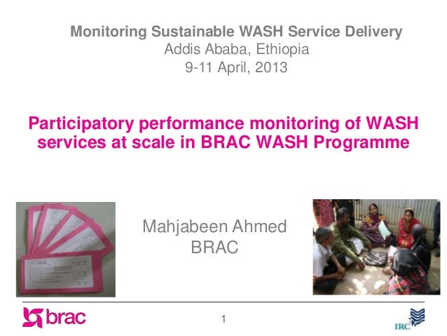 Participatory performance monitoring of WASHservices at scale in BRAC WASH Programme1Monitoring Sustainable WASH Service D...