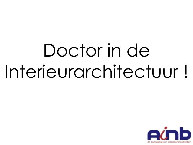 Doctor in de Interieurarchitectuur !