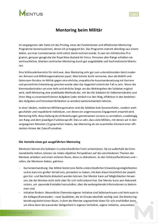 © Mentus GmbH, 2015 1 Mentoring beim Militär Im vergangenen Jahr hatte ich das Privileg, eines der fundiertesten und effek...