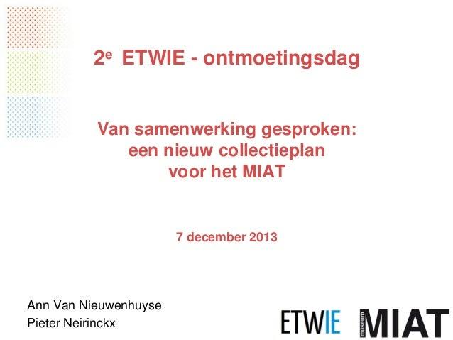 Van samenwerking gesproken: een nieuw collectieplan voor het MIAT (Ann Van Nieuwenhuyse & Pieter Neirinckx - MIAT Gent)