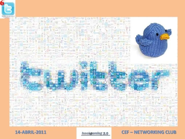 14-ABRIL-2011<br />CEF – NETWORKING CLUB<br />