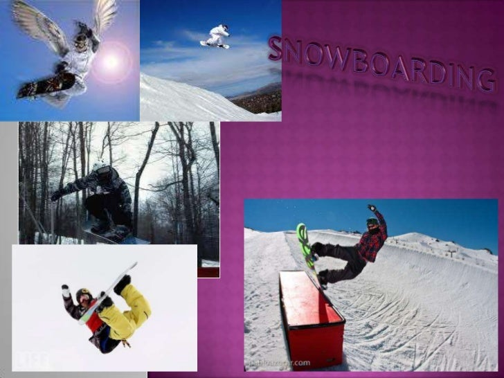 Snow boarding is probably the most popular mountain sport tothe day. It links to skateboarding, ripstick, sand boarding an...