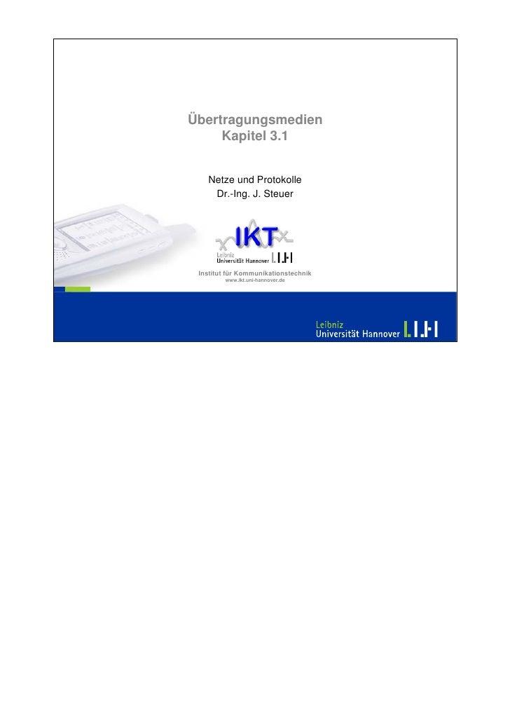 Übertragungsmedien      Kapitel 3.1      Netze und Protokolle     Dr.-Ing. J. Steuer      Institut für Kommunikationstechn...