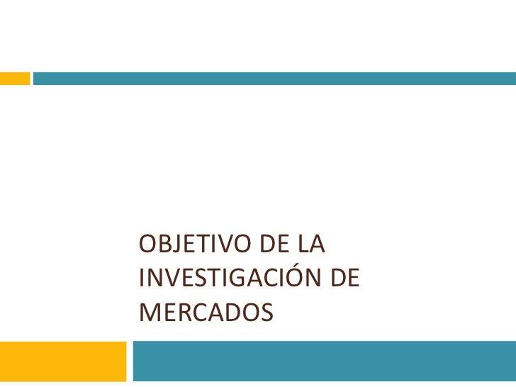 6 objetivos y cualidades de la investigación de mercados