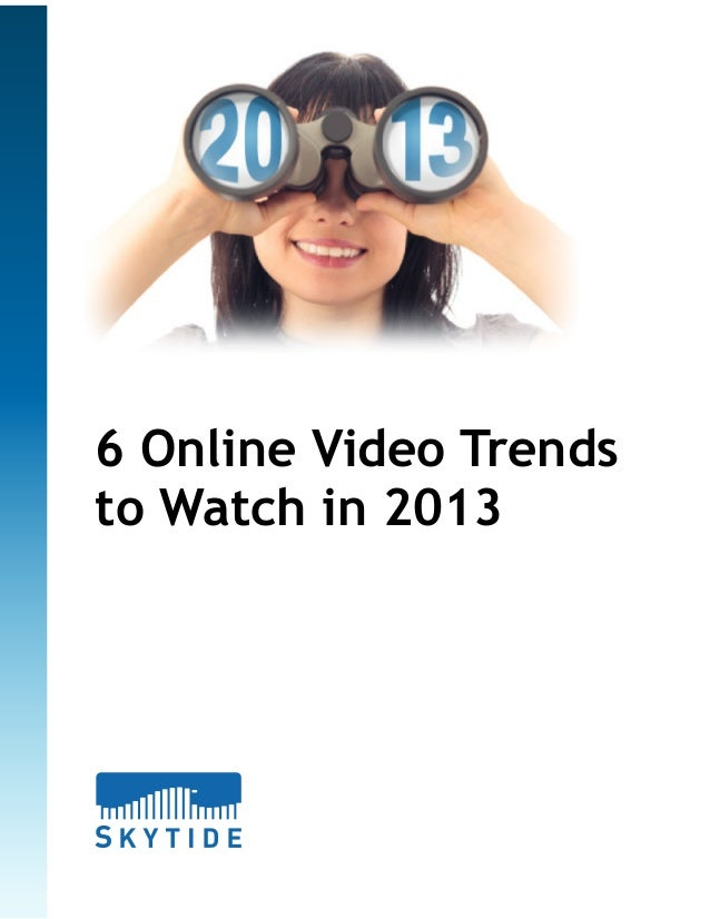 6 Online Video Trends to Watch in 2013