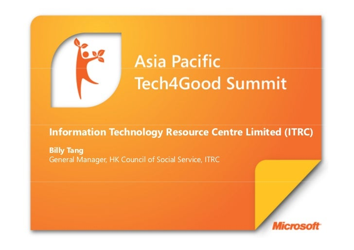 Information Technology Resource Centre Limited (ITRC)Billy TangGeneral Manager, HK Council of Social Service, ITRC