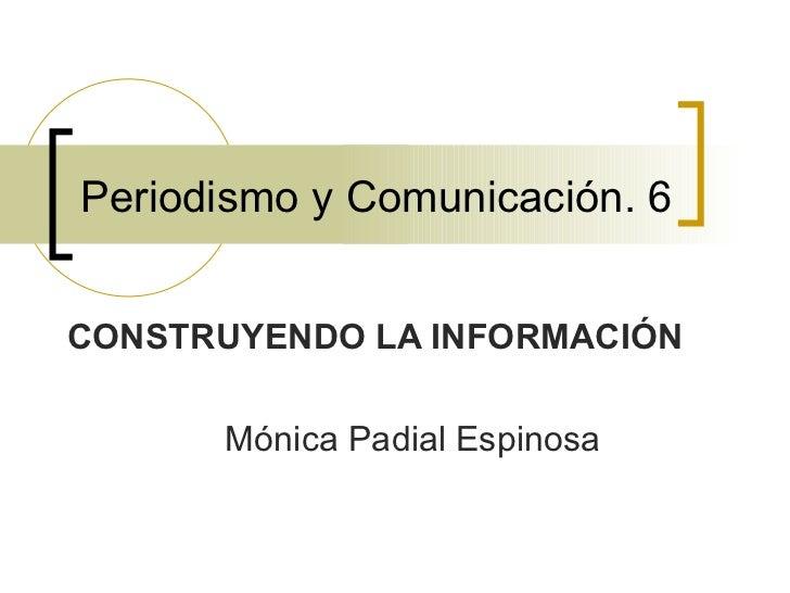 Periodismo y comunicación. Construyendo la información