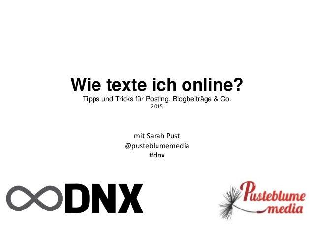 Wie texte ich online? Tipps und Tricks für Posting, Blogbeiträge & Co. 2015 mit Sarah Pust @pusteblumemedia #dnx