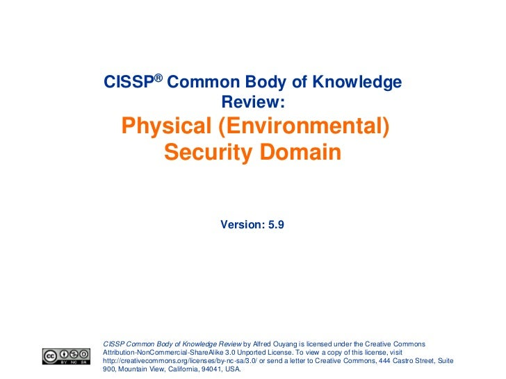 CISSP® Common Body of Knowledge           Review:     Physical (Environmental)        Security Domain                     ...