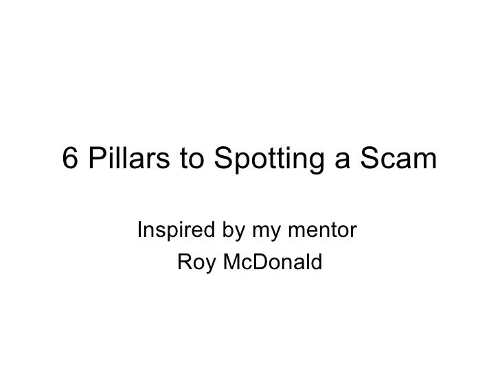 6 Pillars to Spotting a Scam Inspired by my mentor  Roy McDonald