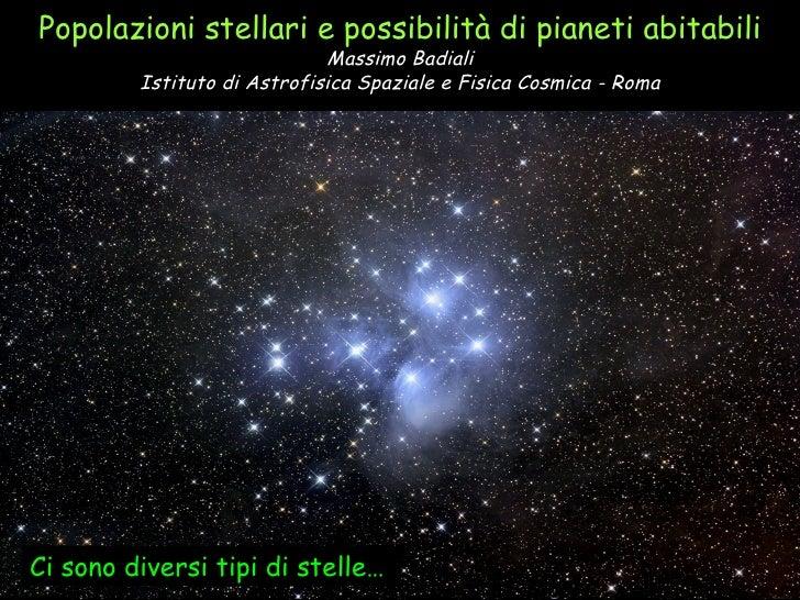 Popolazioni stellari e possibilità di pianeti abitabili Massimo Badiali Istituto di Astrofisica Spaziale e Fisica Cosmica ...