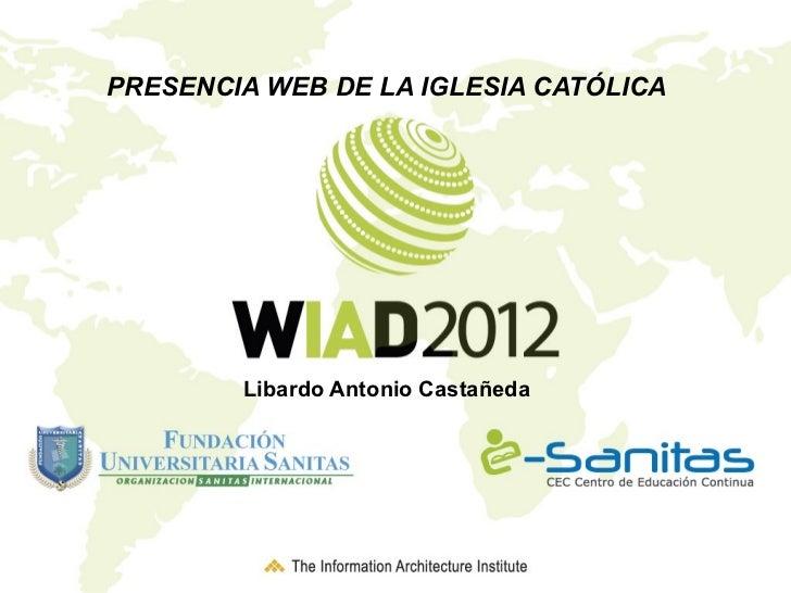 Presencia Web de la Iglesia Católica By: Libardo Castañeda