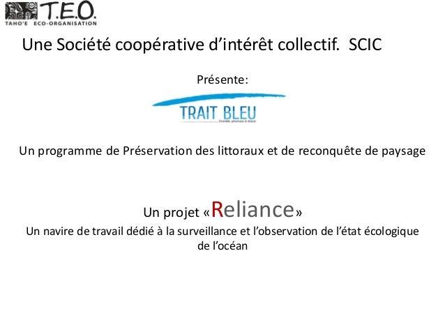 Une Société coopérative d'intérêt collectif. SCIC Présente: Un programme de Préservation des littoraux et de reconquête de...