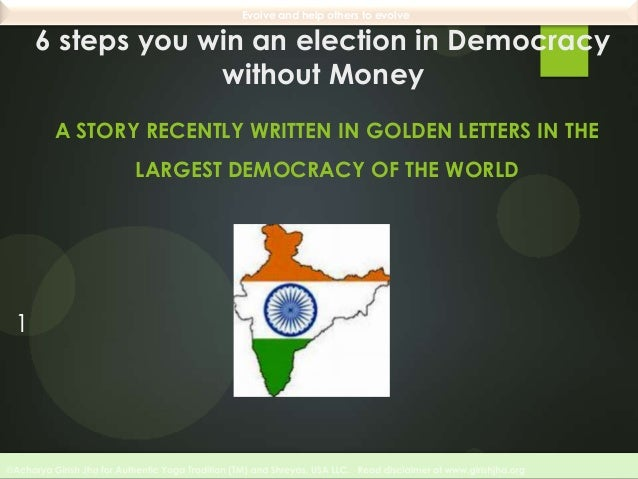 Evolve and help others to evolve  6 steps you win an election in Democracy without Money A STORY RECENTLY WRITTEN IN GOLDE...