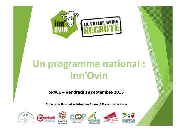 Unprogrammenational: Inn'Ovin SPACE– Vendredi18septembre2015 ChristelleBonnet– InterbevOvins/RacesdeFrance