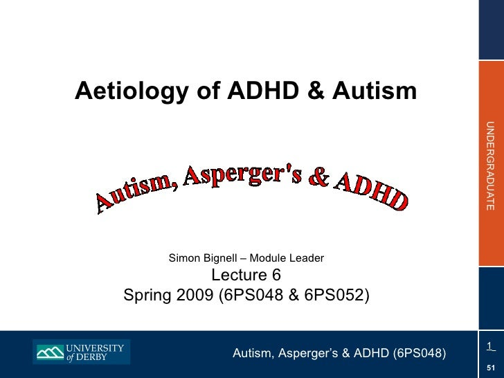 Topic 6 - Aetiology of ADHD & Autism 2010