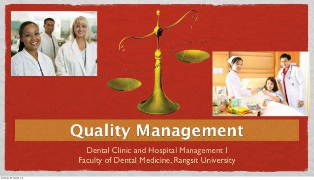 Quality Management Dental Clinic and Hospital Management I Faculty of Dental Medicine, Rangsit University Tuesday, 21 Febr...