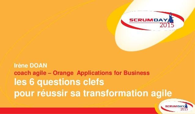 Irène DOAN coach agile – Orange Applications for Business les 6 questions clefs pour réussir sa transformation agile