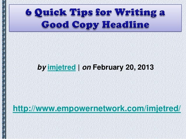 6 quick tips for writing a good copy headline