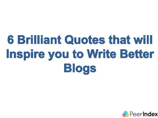 6 quotes that will inspire you to write better blogs