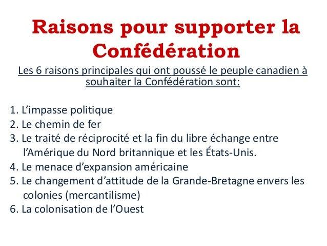 Raisons pour supporter la Confédération Les 6 raisons principales qui ont poussé le peuple canadien à souhaiter la Confédé...