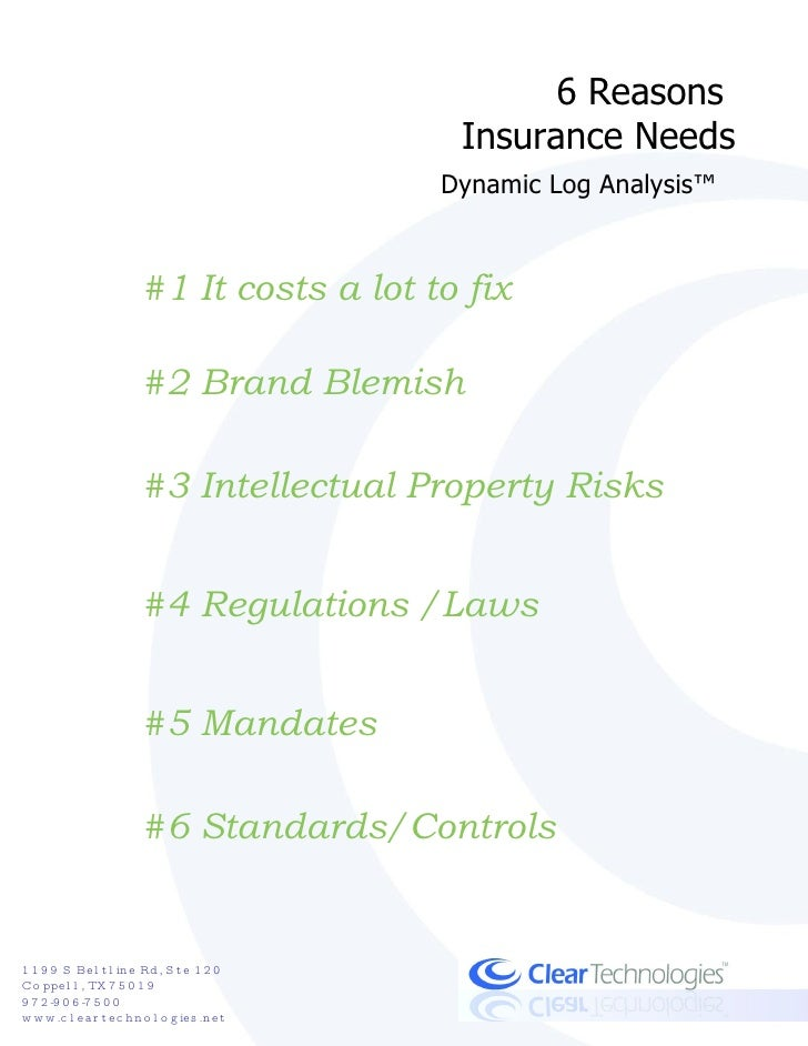 6 Reasons  Insurance Needs Dynamic Log Analysis™   #1 It costs a lot to fix #2 Brand Blemish #3 Intellectual Property Risk...