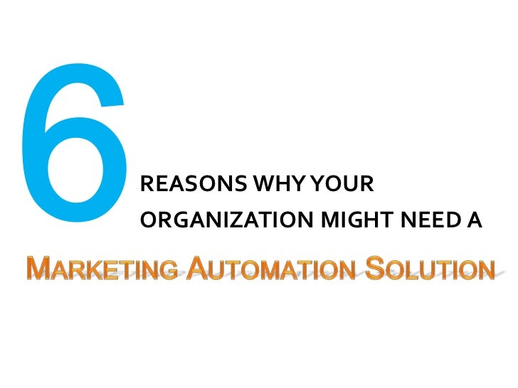 6 reasons why your organization might need a marketing automation solution