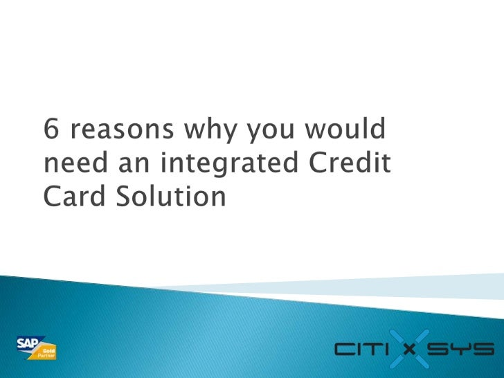 6 reasons why you would need an integrated Credit Card Solution<br />