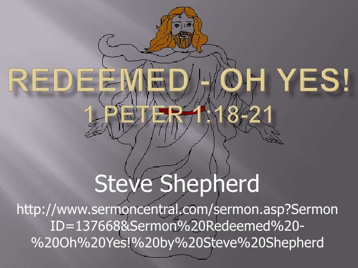 6 Redeemed - Oh Yes 1 Peter 1:18-21