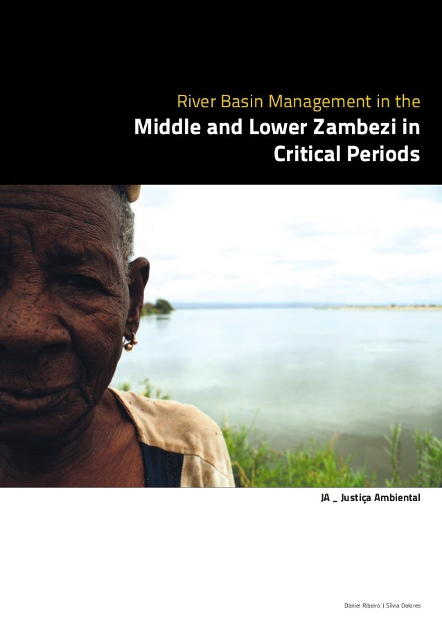 River Basin Management in the Middle and Lower Zambezi in Critical Periods Daniel Ribeiro | Sílvia Dolores JA _ Justiça Am...