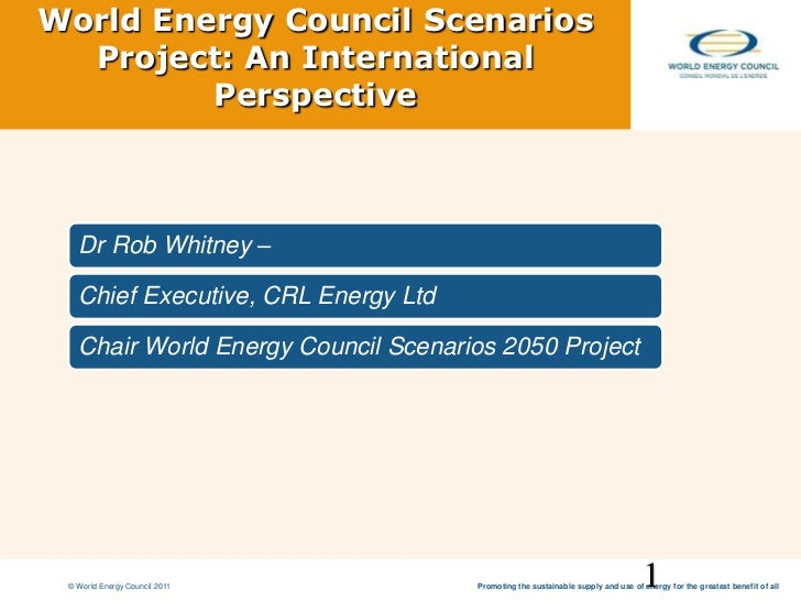 World Energy Council Scenarios Project: An International Perspective<br />1<br />