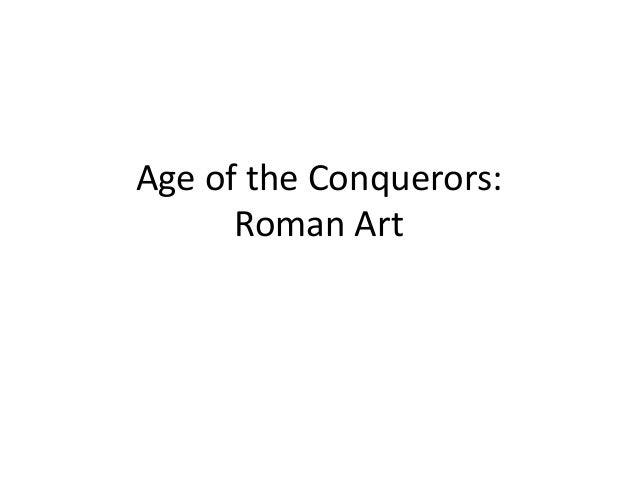 Age of the Conquerors: Roman Art