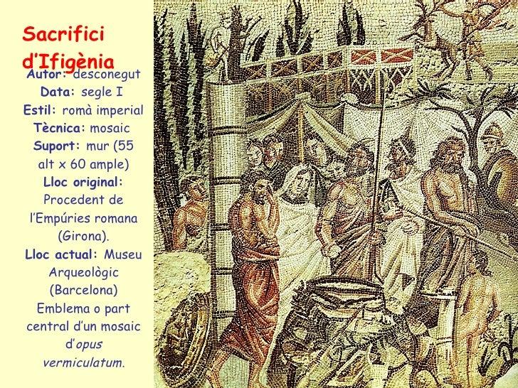 Sacrifici d'Ifigènia Autor:  desconegut Data:  segle I  Estil:  romà imperial Tècnica:  mosaic  Suport:  mur (55 alt x 60 ...