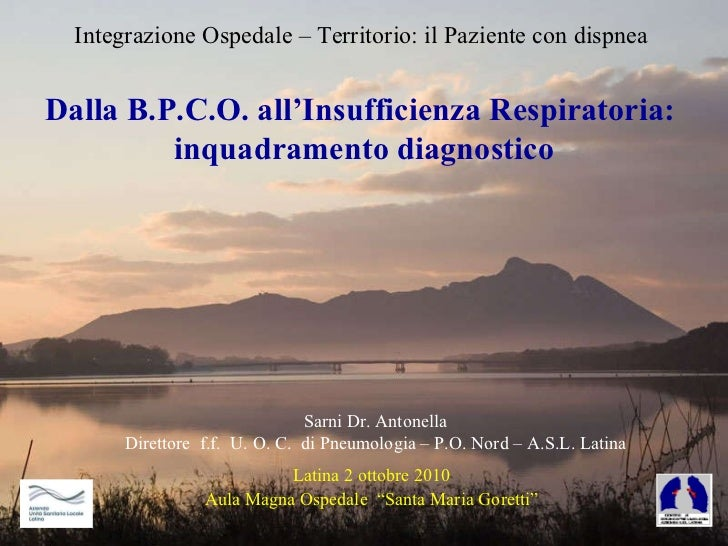 """Integrazione Ospedale – Territorio: il Paziente con dispnea Latina 2 ottobre 2010 Aula Magna Ospedale  """"Santa Maria Gorett..."""