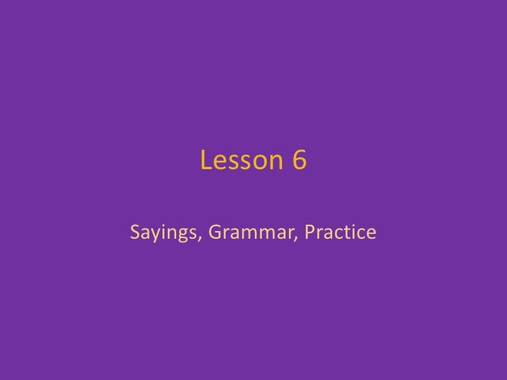 6 sayings grammar practice