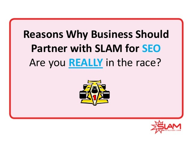 Reasons Why Business Should Partner with SLAM for SEO Are you REALLY in the race?
