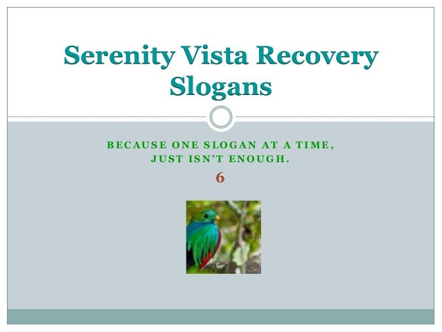 (6)  Sobriety and  Recovery Slogans from Drug Rehab, in Panama Serenity Vista