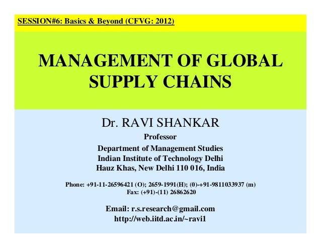 Dr. RAVI SHANKAR Professor Department of Management Studies Indian Institute of Technology Delhi Hauz Khas, New Delhi 110 ...