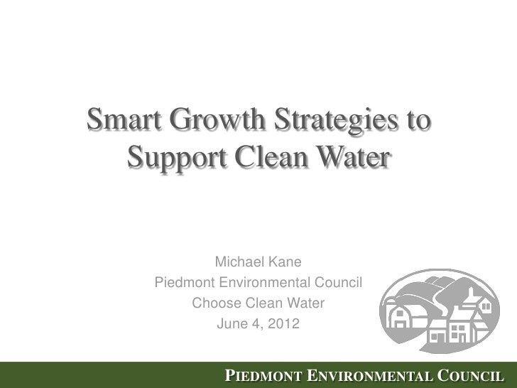 Smart Growth Strategies to  Support Clean Water             Michael Kane     Piedmont Environmental Council          Choos...